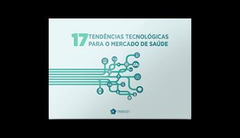 17 tendências tecnológicas para o mercado da saúde