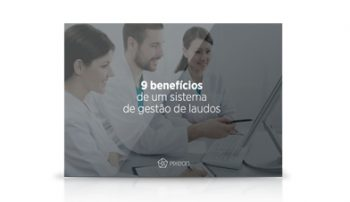 9 benefícios de um sistema de gestão de laudos