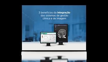 3 benefícios da integração dos sistemas de gestão clínica e de imagem