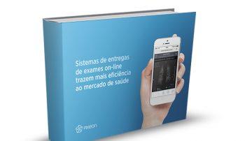 Sistemas de entregas de exames on-line trazem mais eficiência ao mercado de saúde