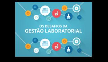 Os Desafios da Gestão Laboratorial