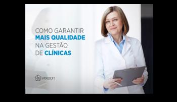 Como garantir mais qualidade na gestão de clínicas