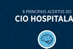 8 principais acertos do CIO Hospitalar