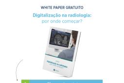 Radiologia digital: por onde começar os processos de digitalização?