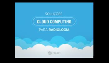 Soluções Cloud Computing para Radiologia