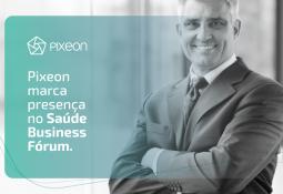 Pixeon apresenta novidades no Saúde Business Fórum