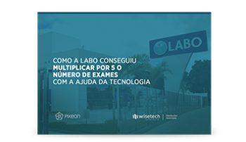 [ESTUDO DE CASO] Como a LABO conseguiu multiplicar por 5 o número de exames com sistemas de gestão laboratorial