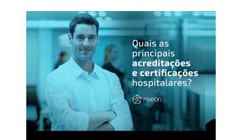 Quais as principais acreditares e certificações hospitalares?