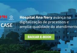 Hospital Ana Nery amplia qualidade do atendimento hospitalar com sistemas digitais