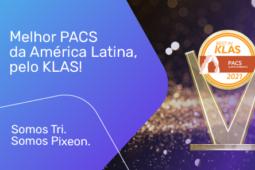 Pixeon Aurora é eleito o melhor PACS da América Latina pela terceira vez consecutiva pelo KLAS