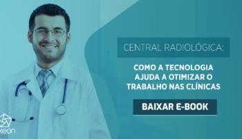Central Radiológica: Como a tecnologia ajuda a otimizar o trabalho nas clínicas