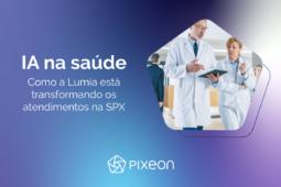 IA na saúde: como a Lumia está transformando os atendimentos na SPX