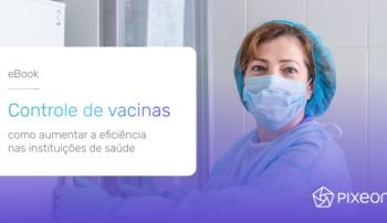 Controle de vacinas: como aumentar a eficiência nas instituições de saúde