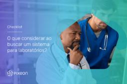 O que considerar ao buscar um sistema para laboratórios?