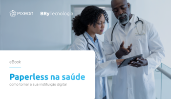 Paperless na saúde: tecnologias para eliminar o papel