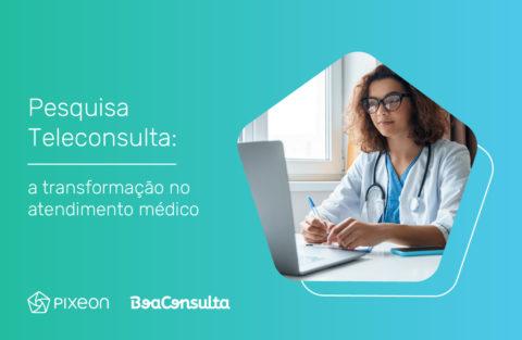 Pesquisa Teleconsulta: a transformação no atendimento médico